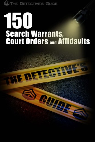 9781478396949: 150 Search Warrants, Court Orders, and Affidavits: A Law Enforcement Guide