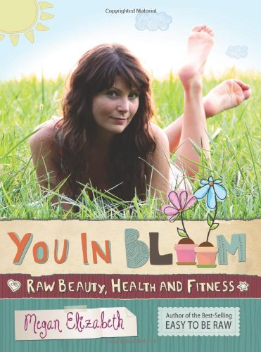 9781478397663: You In Bloom: Raw Beauty, Health and Fitness
