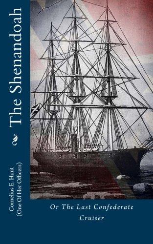 9781478399797: The Shenandoah: Or The Last Confederate Cruiser