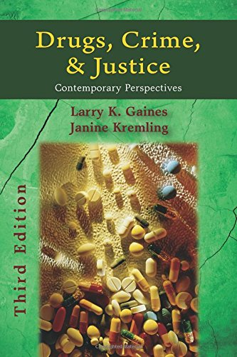 Drugs, Crime, and Justice: Contemporary Perspectives, Third Edition: Larry Gaines/ Janine Kremling
