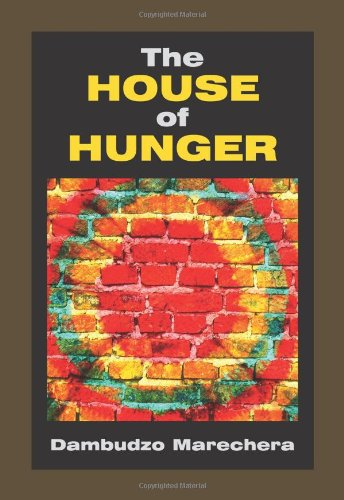 The House of Hunger: Dambudzo Marechera