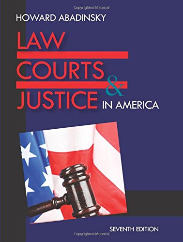 Law, Courts, and Justice in America, Seventh: Abadinsky, Howard