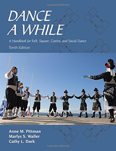 9781478626985: Dance a While: A Handbook for Folk, Square, Contra, and Social Dance, Tenth Edition