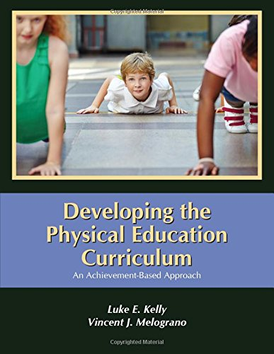 Developing the Physical Education Curriculum: Kelly, Luke E./