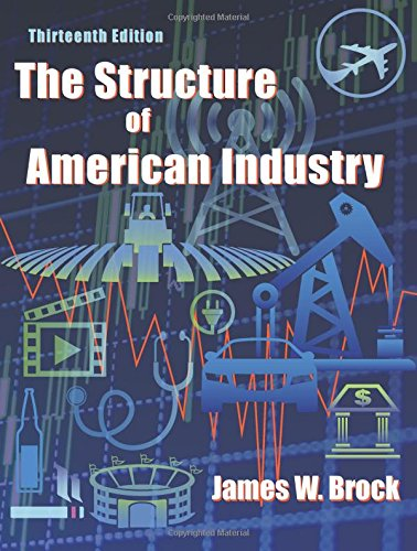 The Structure Of American Industry: Brock, James W.