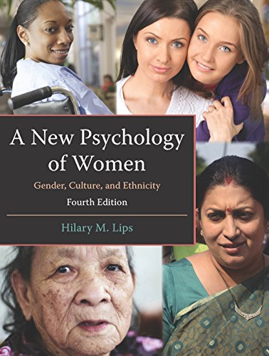 A New Psychology of Women: Gender, Culture, and Ethnicity, Fourth Edition: Hilary M. Lips