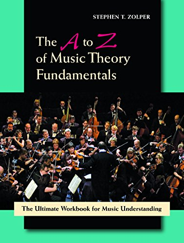 9781478632962: The A to Z of Music Theory Fundamentals: The Ultimate Workbook for Music Understanding