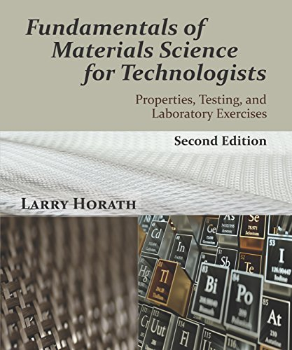 9781478634638: Fundamentals of Materials Science for Technologists: Properties, Testing, and Laboratory Exercises, Second Edition