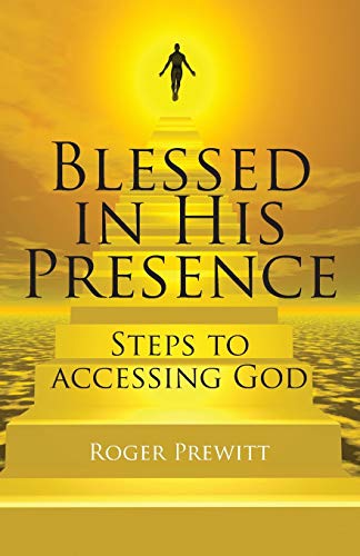 9781478700142: Blessed in His Presence: Steps to Accessing God