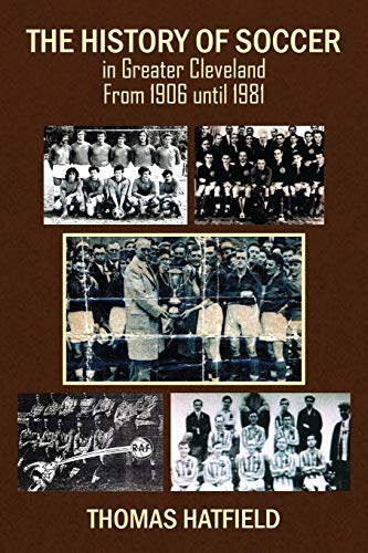 The History of Soccer in Greater Cleveland From 1906 until 1981