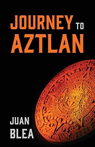 Journey to Aztlan: Juan Blea