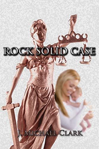 Rock Solid Case: J. Michael Clark