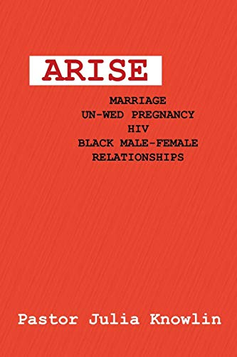 ARISE: MARRIAGE-UNWED PREGNANCY-HIV-BLACK MALE-FEMALE RELATIONSHIPS: Ellington, Julia K