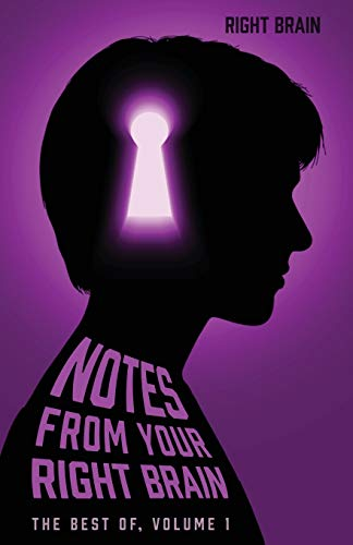 Notes from Your Right Brain: The Best of Volume 1: Right Brain