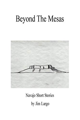 9781478701224: Beyond the Mesas: Navajo Short Stories
