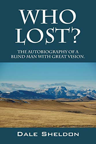 9781478701675: Who Lost? the Autobiography of a Blind Man with Great Vision.