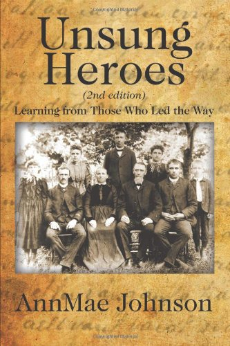 9781478701699: Unsung Heroes (2nd Edition): Learning from Those Who Led the Way