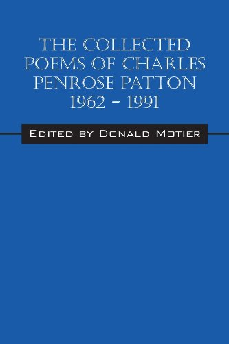9781478702153: The Collected Poems of Charles Penrose Patton 1962 - 1991