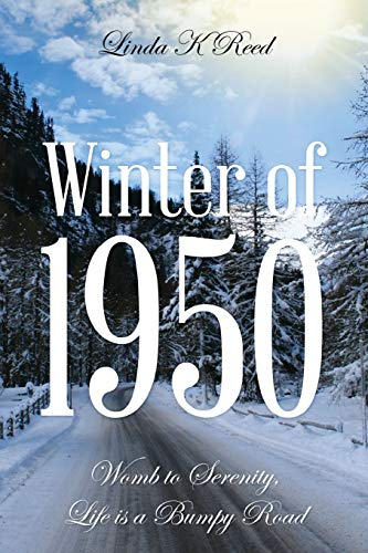 9781478702245: Winter of 1950: Womb to Serenity, Life Is a Bumpy Road