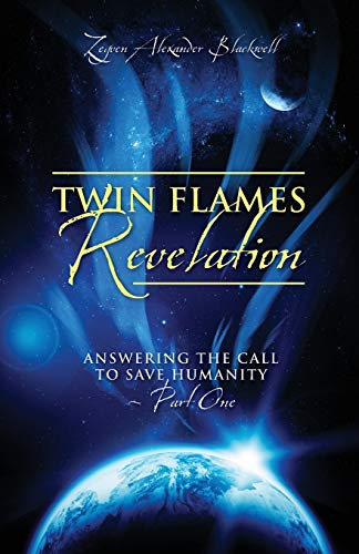 9781478703181: Twin Flames Revelation: Answering the Call to Save Humanity - Part One