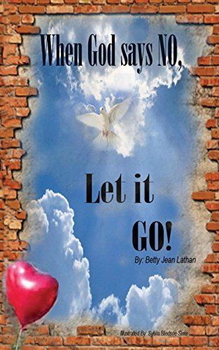 When God Says No, Let It Go!: Lathan, Betty Jean