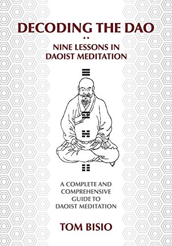 9781478703945: Decoding the DAO: Nine Lessons in Daoist Meditation: A Complete and Comprehensive Guide to Daoist Meditation