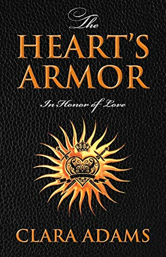 9781478704447: The Heart's Armor: In Honor of Love