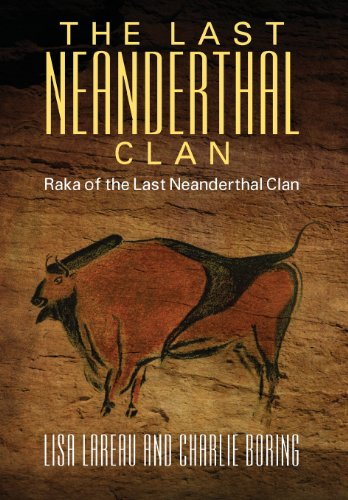 9781478704713: The Last Neanderthal Clan: Raka of the Last Neanderthal Clan