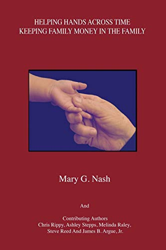 Helping Hands Across Time: Keeping Family Money in the Family: Nash, Mary G.