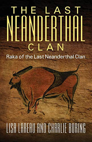 9781478705116: The Last Neanderthal Clan: Raka of the Last Neanderthal Clan