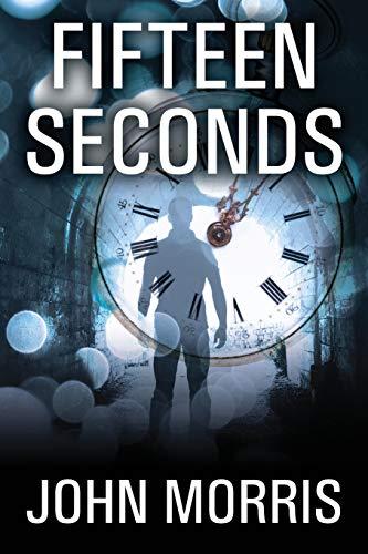 Fifteen Seconds: Morris, John