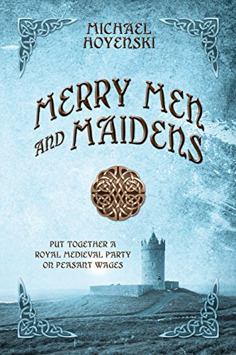 Merry Men and Maidens: Put Together a: Michael Hoyenski