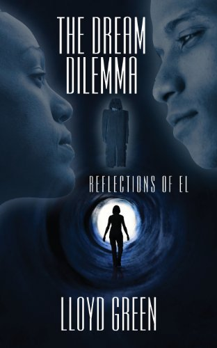 9781478707745: The Dream Dilemma: Reflections of El
