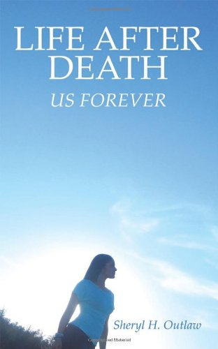 9781478708308: Life After Death: Us Forever