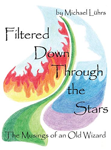 9781478708551: Filtered Down Through the Stars: The Musings of an Old Wizard