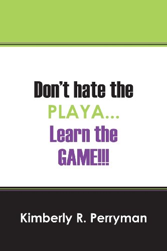 9781478708933: Don't Hate the Playa...Learn the Game!!!