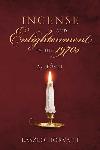 Incense and Enlightenment in the 1970s: Horvath, Laszlo