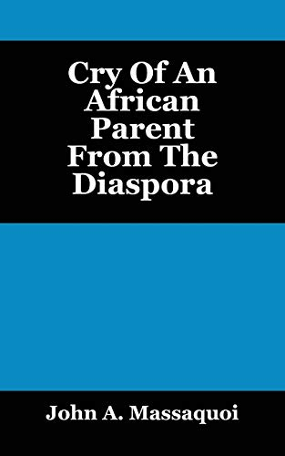 9781478709206: Cry of an African Parent from the Diaspora