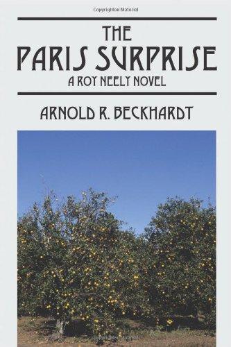 The Paris Surprise: A Roy Neely Novel: Arnold R. Beckhardt