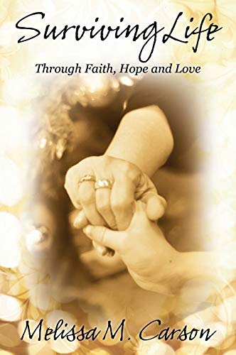 9781478709732: Surviving Life: Through Faith, Hope and Love
