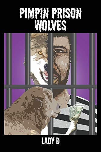 Pimpin Prison Wolves: Lady D.