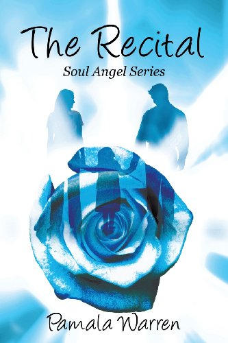 The Recital: Soul Angel Series: Pamala Warren