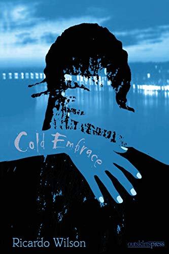 9781478710776: Cold Embrace
