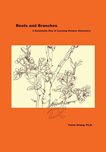 9781478710790: Roots and Branches: A Systematic Way of Learning Chinese Characters