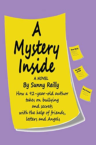 9781478710899: A Mystery Inside: How a 92-Year-Old Author Takes on Bullying and Secrets with the Help of Friends, Letters and Angels