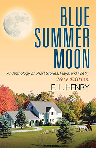 9781478711254: Blue Summer Moon: An Anthology of Short Stories, Plays, and Poetry