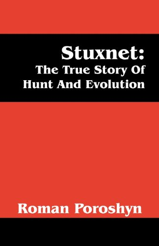 9781478711643: Stuxnet: The True Story Of Hunt And Evolution
