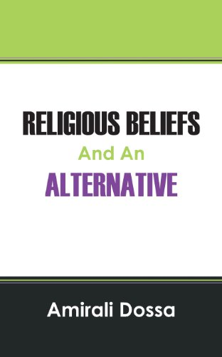 Religious Beliefs And An Alternative: Amirali Dossa