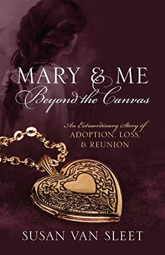 9781478712015: Mary & Me Beyond the Canvas: An Extraordinary Story of Adoption, Loss, and Reunion