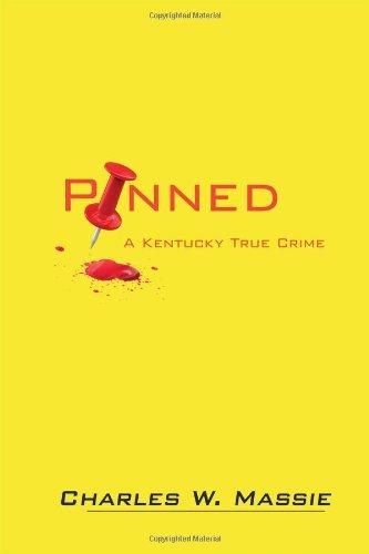 Pinned: A Kentucky True Crime: Massie, Charles W.